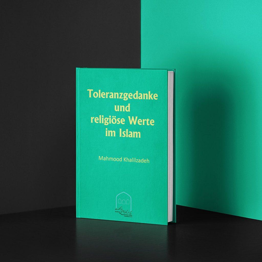 Toleranzgedanke und religiöse Werte im Islam